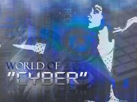 "World of ""Cyber"""
