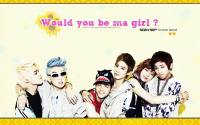Teen Top : Would you be ma girl ?