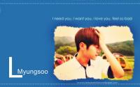 L Myungsoo : I need You, I want you, I love you