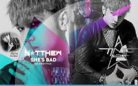 Natthew - She's Bad_feat.Junhyung of Beast