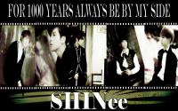 SHINee 1000 years always be by my side
