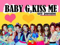 Girls' generation Baby G,Kiss me . Thegogi come back