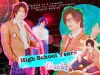 Gackt High School Years