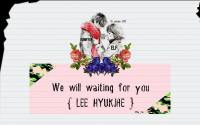 we will waiting for you Eunhyuk