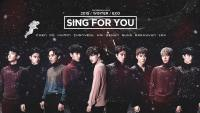 :: EXO l Sing For You 4 ::