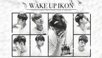 iKON - WAKE UP, IKON!