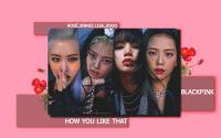 BLACPINK_HOW YOU LIKE THAT